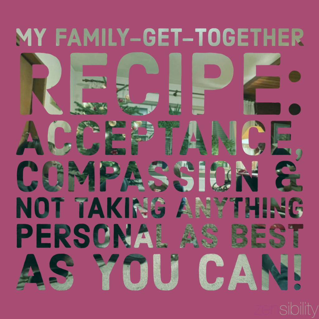 My selfcare recipe for any family get together...